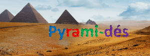 Pyrami-dés